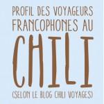 Qui sont les francophones en voyage au Chili ?